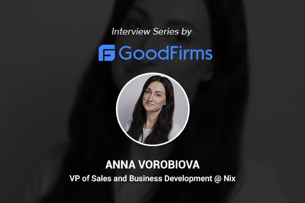 Quote of NIX's VP of Sales & Business Development, Anna Vorobiova