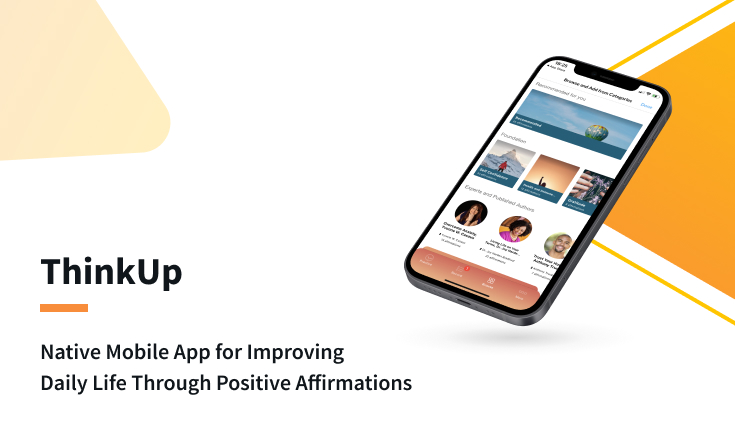 ThinkUp - Native Mobile App for Improving Daily Life Through Positive Affirmations